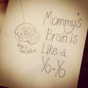 Mommy's Brain is Like a Yo-Yo